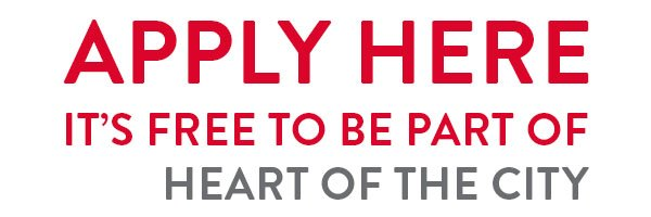 Apply here – it's free to be part of Heart of the City